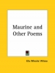 Maurine and Other Poems (1888) - Ella Wheeler Wilcox