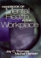 Handbook of Mental Health in the Workplace - Jay C. Thomas; Michel Hersen