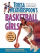 Teresa Weatherspoon's Basketball for Girls - Teresa Weatherspoon