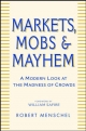 Markets, Mobs and Mayhem - Robert Menschel