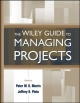 Wiley Guide to Managing Projects - Peter W. G. Morris; Jeffrey K. Pinto