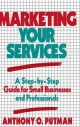 Marketing Your Services - Anthony O. Putman