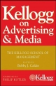 Kellogg on Advertising and Media - Bobby J. Calder