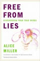 Free from Lies - Alice Miller