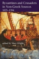 Byzantines and Crusaders in Non-Greek Sources, 1025-1204 - Mary Whitby