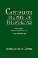 Capitalists in Spite of Themselves - Richard Lachmann