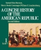 Concise History of the American Republic - Samuel Eliot Morison; Henry Steele Commager; William E. Leuchtenburg