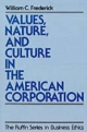 Values, Nature and Culture in the American Corporation - William C. Frederick