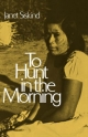 To Hunt in the Morning - Janet Siskind