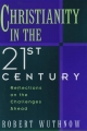 Christianity in the Twenty First Century - Robert Wuthnow