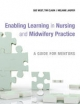 Enabling Learning in Nursing and Midwifery Practice - Sue West; Tim Clark; Melanie Jasper