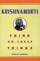 Think on These Things - J. Krishnamurti; D. Rajagopal