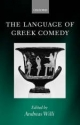 Language of Greek Comedy - Andreas Willi