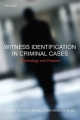 Witness Identification in Criminal Cases: Psychology and Practice