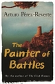 Painter of Battles - Arturo Perez-Reverte