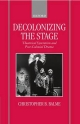 Decolonizing the Stage - Christopher B. Balme