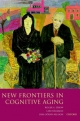 New Frontiers in Cognitive Aging - Roger Dixon; Lars Backman; Lars-Goran Nilsson