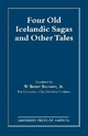 Four Old Icelandic Sagas and Other Tales - Bryant W. Bachman