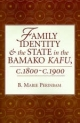 Family Identity and the State in the Bamako Kafu - B.Marie Perinbam