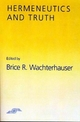 Hermeneutics and Truth - Brice R. Wachterhauser