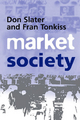 Market Society - Don Slater;  Fran Tonkiss