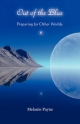 Out of the Blue - Preparing for Other Worlds - Melanie Payne