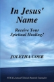 In Jesus' Name Receive Your Spiritual Healing - N.C.C.A. Licensed Pastoral Clinical Counselor Joletha Cobb