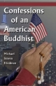 Confessions of an American Buddhist - Michael Steven Friedman