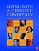 Living with a Chronic Condition - Alison Crumbie; Judith Lawrence
