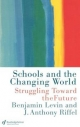 Schools and the Changing World - Benjamin Levin; Anthony Riffel