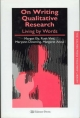 On Writing Qualitative Research - Margot Ely;  etc.; Margaret Anzul; Maryann Downing
