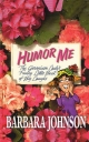 Humor Me - Barbara Johnson