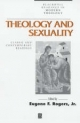 Theology and Sexuality - Eugene F. Rogers