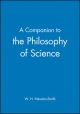 Companion to Philosophy of Science - W. H. Newton-Smith
