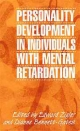 Personality Development in Individuals with Mental Retardation - Edward Zigler; Dianne Bennett-Gates