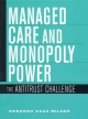 Managed Care and Monopoly Power - Deborah Haas-Wilson