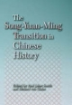 Song-Yuan-Ming Transition in Chinese History - Paul Jakov Smith; Richard Von Glahn