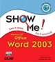 Show Me Microsoft Word 2003 - Steve Johnson; Inc Perspection
