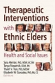 Therapeutic Interventions with Ethnic Elders - Sara Aleman; Tanya Fitzpatrick; Thanh V. Tran; Elizabeth A. Gonzalez