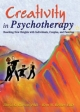 Creativity in Psychotherapy - David K. Carson; Kent Becker