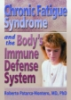 Chronic Fatigue Syndrome and the Body's Immune Defense System - Roberto Patarca-Montero