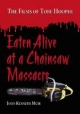 Eaten Alive at a Chainsaw Massacre - John Kenneth Muir