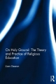On Holy Ground: The Theory and Practice of Religious Education - Liam Gearon