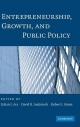 Entrepreneurship, Growth, and Public Policy - David B. Audretsch; Zoltan J. Acs; Robert J. Strom