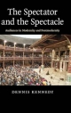 Spectator and the Spectacle - Dennis Kennedy