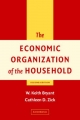 Economic Organization of the Household - W.Keith Bryant; Cathleen D. Zick