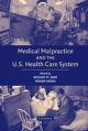 Medical Malpractice and the U.S. Health Care System - William M. Sage; Rogan Kersh
