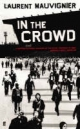 In the Crowd - Laurent Mauvignier;  Les Editions de Minuit