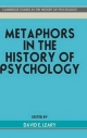 Metaphors in the History of Psychology - David E. Leary