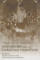 Dostoevsky and the Christian Tradition - George Pattison; Diane Oenning Thompson